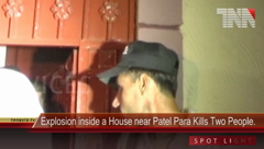 Explosion inside a House near Patel Para kills two People.