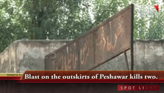 Blast on the outskirts of Peshawar kills two.