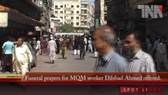 Funeral prayers for MQM worker Dilshad Ahmed offered.