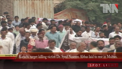 Karachi target killing victim Dr. Syed Naseem Abbas laid to rest in Multan.